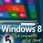 Windows 8- 5 minutes at a time