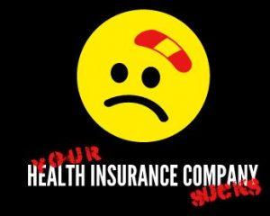 your health insurance co sucks