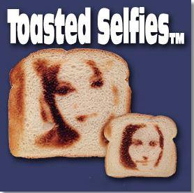 selfie on toast